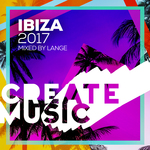 Create Music Ibiza 2017 (unmixed tracks)