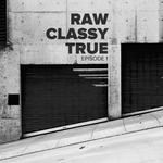 Raw Classy True 1
