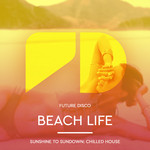 Various: Future Disco: Beach Life (unmixed Tracks)