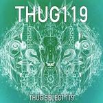 THUG SELECT 119