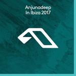 Anjunadeep In Ibiza 2017
