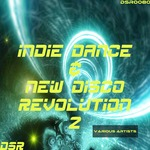 Indie Dance & Nu Disco Revolution Vol 2
