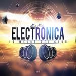 Una Noche Electronica 2017 (Lo Mejor Del Club)