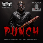 VARIOUS - Punch Bloody Hard Techno Tunes 2K17 (Front Cover)