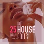25 Hot House Edits Vol 1