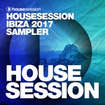 Housesession Ibiza 2017 Sampler (unmixed tracks)