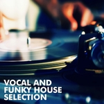 Vocal And Funky House Selection