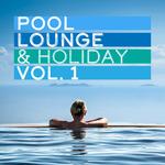 Pool, Lounge & Holiday Vol 1