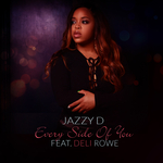 JAZZY D feat DELI ROWE - Every Side Of You (Front Cover)