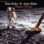 STAN KOLEV & JUAN MEJIA - Moon Strut (Front Cover)
