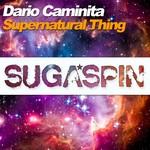 DARIO CAMINITA - Supernatural Thing (Front Cover)