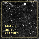 AGARIC - Outer Reaches (Front Cover)