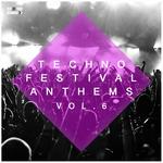 Techno Festival Anthems Vol 6