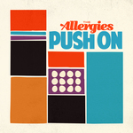 THE ALLERGIES - Push On (Front Cover)