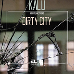 KALU - Dirty City (Front Cover)