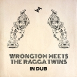 THE RAGGA TWINS/WRONGTOM - In Dub (Front Cover)