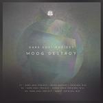 Moog Destroy