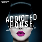 Addicted 2 House Vol 23