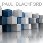 PAUL BLACKFORD - Inception EP (Front Cover)