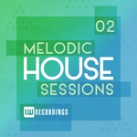 Melodic House Sessions Vol 2