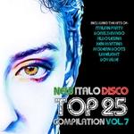 New Italo Disco Top 25 Compilation Vol 7