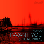 I Want You (The Remixes)