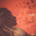 FUJEE - To Live In Clouds (Front Cover)
