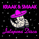 Kraak & Smaak's Jalapeno Disco (Explicit)