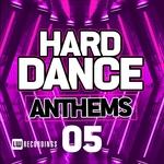 Hard Dance Anthems Vol 05