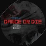 Dance Or Die