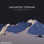 Uncharted Terrains Vol 1: Avant-Garde Tech House