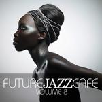 Future Jazz Cafe Vol 8