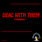 Deal With Them X Remixes