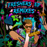 Freshers (Remixes) (Explicit)