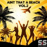 Ain't That A Beach Vol 2