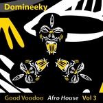 Good Voodoo Afro House Vol 3