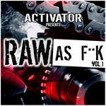 Activator Presents Raw As F**k Vol 1 (Sample Pack WAV/Sylenth Presets)