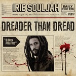 IRIE SOULJAH - Dreader Than Dread (Front Cover)