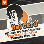 Whats Up Soul Sister/You Have To Wait/Temple Drumz