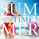 Summer Time, Vol 5 (22 Premium Trax: Chillout, Chillhouse, Downbeat, Lounge)