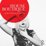 House Boutique Vol 17 - Funky & Uplifting House Tunes