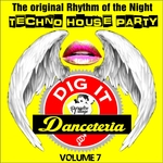 Danceteria Dig-It - Volume 7 - The Original Rhythm Of The Night - Techno House (Techno House Groovin')
