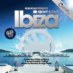 Rob Roar Presents Ibiza Night & Day (unmixed tracks)