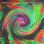 DAVID DOUGLAS - Spectators Of The Universe (The Remixes) (Front Cover)