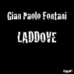 Gian Paolo Fontani: Laddove