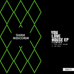 You Love House EP