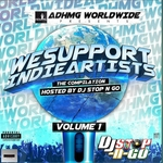 Various: We Support Indie Artists Vol 1 Hosted By DJ Stop N GO