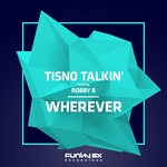 TISNO TALKIN' feat ROBBY B - Wherever (Front Cover)