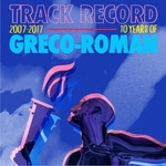 Track Record: 10 Years Of Greco-Roman