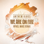 We Are On Fire (Mykel Mars Remix)